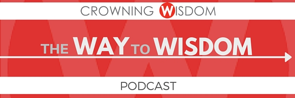 Crowning Wisdom PODCAST EMAIL HEADER